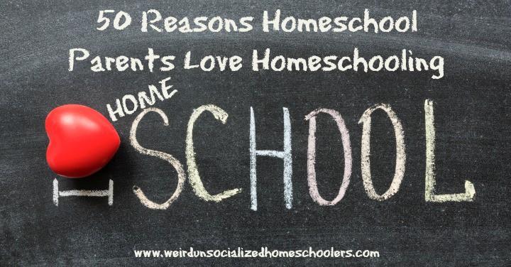 50 Reasons Homeschool Parents Love Homeschooling