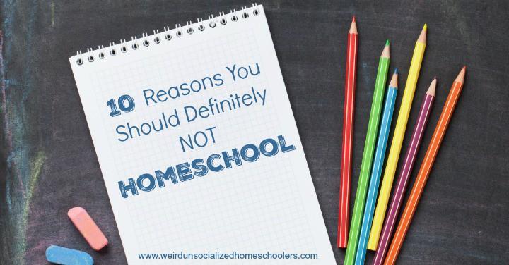 Reasons You Should Definitely NOT Homeschool Weird - 24 smart ass kids definitely know well