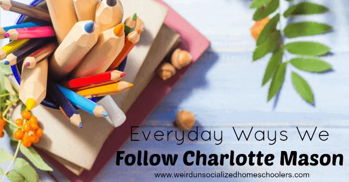 Everyday Ways We Follow Charlotte Mason