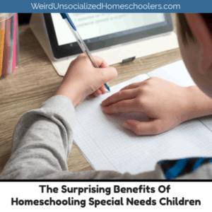 The Surprising Benefits Of Homeschooling Special Needs Children